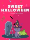Sweet Halloween Coloring Book: Trick or Treat Design Painting to Create Imaginary with Ghosts Cover Image