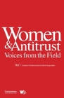 Women & Antitrust: Voices from the Field, Vol. I Cover Image