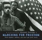 Marching for Freedom: Walk Together, Children, and Don't You Grow Weary Cover Image