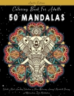 Coloring Book For Adults: 50 Mandalas: World's Most Amazing Selection of Stress Relieving Animal Mandala Designs for Relaxation And Meditation Cover Image