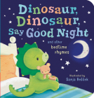 Dinosaur, Dinosaur, Say Good Night Cover Image