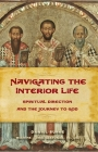 Navigating the Interior Life: Spiritual Direction and the Journey to God Cover Image