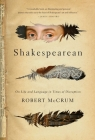 Shakespearean: On Life and Language in Times of Disruption Cover Image