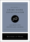 Becoming a Crime Scene Investigator (Masters at Work) Cover Image