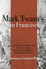 Mark Twain's San Francisco: Uninhibited Dispatches on