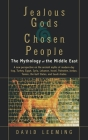 Jealous Gods and Chosen People: The Mythology of the Middle East Cover Image