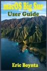 macOS Big Sur User Guide: The Complete Instruction Manual To Operate And Setup macOS 11 Software Like A Pro For MacBook and iMac Users With Step Cover Image