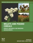 Millets and Pseudo Cereals: Genetic Resources and Breeding Advancements Cover Image