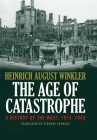 The Age of Catastrophe: A History of the West 1914–1945 Cover Image