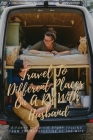 Travel To Different Places On A RV With Husband: A Funny Yet Vivid Story Telling From The Perspective Of The Wife: Rv Books Travel Cover Image