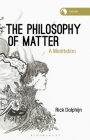 The Philosophy of Matter: A Meditation Cover Image