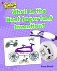 What Is the Most Important Invention? (What's Your Point? Reading and Writing Opinions) Cover Image