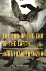 The End of the End of the Earth: Essays Cover Image