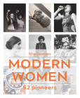 Modern Women: 52 Pioneers Cover Image