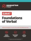 GMAT Foundations of Verbal: Practice Problems in Book and Online (Manhattan Prep GMAT Strategy Guides) Cover Image