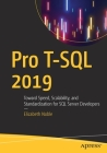 Pro T-SQL 2019: Toward Speed, Scalability, and Standardization for SQL Server Developers Cover Image