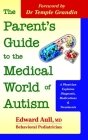 The Parent's Guide to the Medical World of Autism: A Physician Explains Diagnosis, Medications and Treatments Cover Image