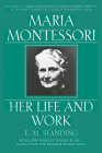Maria Montessori: Her Life and Work Cover Image