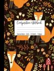 Composition Notebook College Ruled: Large Fox Notebook, School Notebooks, Fox Composition Notebook, Fox Gifts, Cute Composition Notebooks, College Not Cover Image