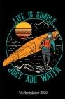 Wochenplaner 2020: Terminplaner Leben ist Einfach Kanu Kajak Tagesplaner A5 - Planen & Notieren - Softcover - Geschenkidee Rafting Tasche Cover Image