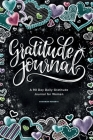 Gratitude Journal: A 90 Day Daily Gratitude Journal for Women Cover Image