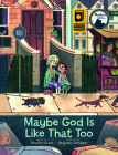Maybe God Is Like That Too Cover Image