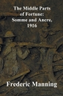 The Middle Parts of Fortune: Somme and Ancre, 1916 Cover Image