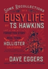 Some Recollections of a Busy Life: The Forgotten Story of the Real Town of Hollister, California Cover Image