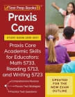 Praxis Core Study Guide 2020-2021: Praxis Core Academic Skills for Educators: Math 5733, Reading 5713, and Writing 5723 [Updated for the New Exam Outl Cover Image