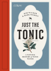 Just the Tonic: A Natural History of Tonic Water Cover Image