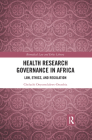 Health Research Governance in Africa: Law, Ethics, and Regulation Cover Image
