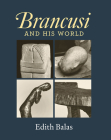 Brancusi and His World Cover Image