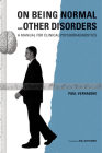 On Being Normal and Other Disorders: A Manual for Clinical Psychodiagnostics Cover Image