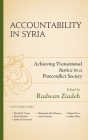 Accountability in Syria: Achieving Transitional Justice in a Postconflict Society Cover Image