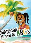 Jamaican Mi Seh Mi ABCs Cover Image