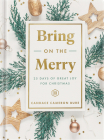 Bring on the Merry: 25 Days of Great Joy for Christmas Cover Image