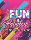 Fun & Fabulous Coloring Book: 50 COLORING PAGES Adult Coloring Book Cover Image