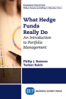 What Hedge Funds Really Do: An Introduction to Portfolio Management Cover Image