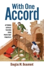 With One Accord: Affirming Catholic Teaching Using Protestant Principles Cover Image
