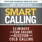 Smart Calling, 3rd Edition Lib/E: Eliminate the Fear, Failure, and Rejection from Cold Calling Cover Image
