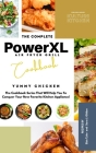 The Complete Power XL Air Fryer Grill Cookbook: Yummy Chicken Cover Image