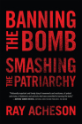 Banning the Bomb, Smashing the Patriarchy Cover Image