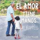 El Amor Tiene Manos Fuertes Cover Image
