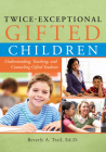 Twice-Exceptional Gifted Children: Understanding, Teaching, and Counseling Gifted Students Cover Image