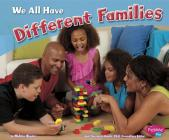 We All Have Different Families (Celebrating Differences) Cover Image