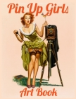 Pin Up Girls Art Book: Vintage Pinup Collection Book Cover Image