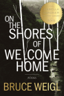 On the Shores of Welcome Home (American Poets Continuum #176) Cover Image