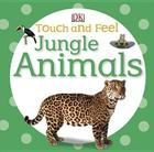 Touch and Feel: Jungle Animals Cover Image