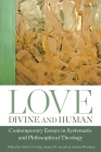 Love, Divine and Human: Contemporary Essays in Systematic and Philosophical Theology Cover Image