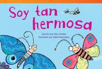 Soy Tan Hermosa (I Am So Beautiful) (Spanish Version) (Upper Emergent) (Read! Explore! Imagine! Fiction Readers: Level 1.5) Cover Image